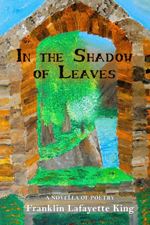 In the Shadow of Leaves by Franklin L. King