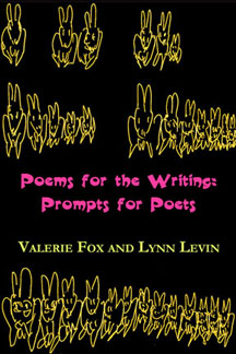 Poems for the Writing: Prompts for Poets edited by Valerie Fox and Lynn Levin