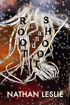 Root and Shoot by Nathan Leslie