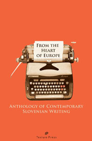 rom the Heart of Europe: An Anthology of Contemporary Slovenian Writing edited by Evald Flisar