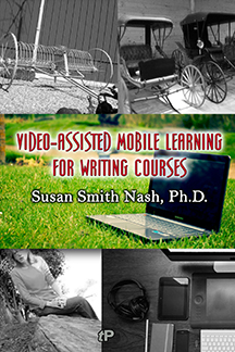 Video-Assisted Mobile Learning for Writing CoursesVideo-Assisted Mobile Learning for Writing Courses by Susan Smith Nash
