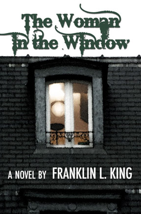 The Woman in the Window by Franklin L. King